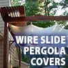 Awning Works Inc. Wire Slide Pergola Cover Gallery